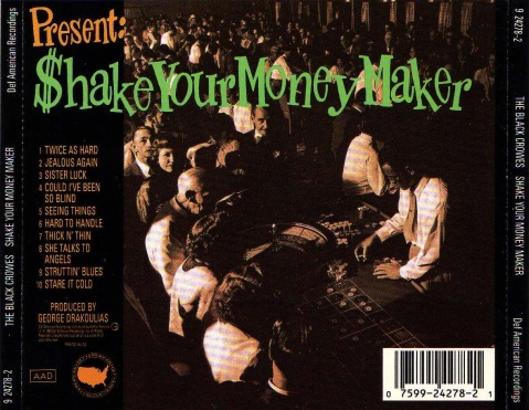 The Black Crowes - Shake Your Money Maker - ﹑Neverever. - 傻逼乐园