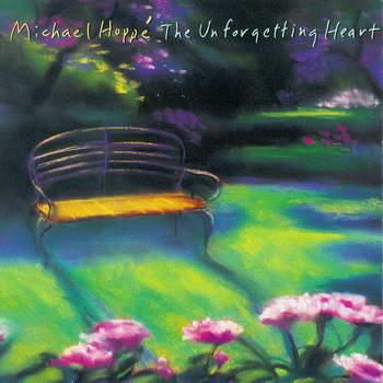 【专辑】Michael Hoppe《The Unforgetting Heart 难忘的心》 - 淡泊 - 淡泊
