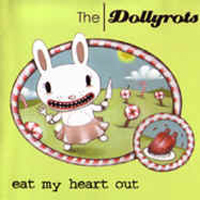 The Dollyrots - Eat My Heart Out 2004 - ﹑Neverever. - 傻逼乐园