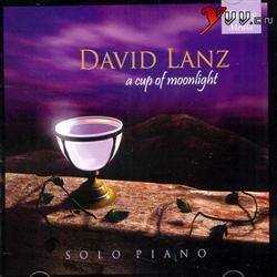 【专辑】David Lanz 大卫·蓝兹 — A Cup Of Moonlight 月光杯 320K/MP3 - 淡泊 - 淡泊