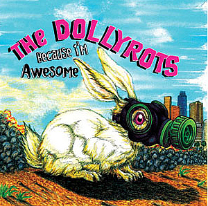 The Dollyrots - Because Im Awesome 2007 - ﹑Neverever. - 傻逼乐园