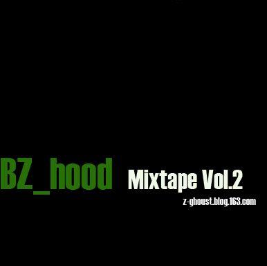 [BZ_hood--专辑下载] BZ_hood Mixtape Vol.2 - Z-ghoust  - BZ_hood