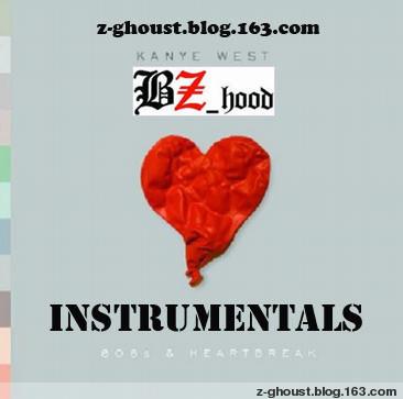 [BZ_hood--专辑下载] 808s  Heartbreak Unofficial (Instrumentals) - Z-ghoust  - BZ_hood