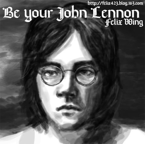 Be your John Lennon - Felix WING - 突然, Felix好想你...