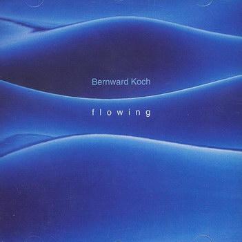 【专辑】Bernward Koch: Flowing 流动 320K/MP3 - 淡泊 - 淡泊