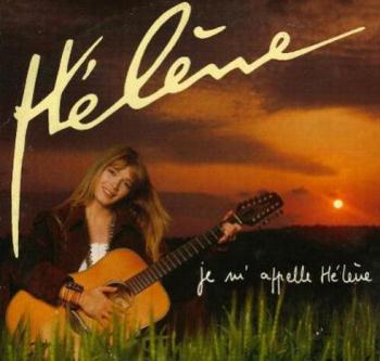 法语发烧碟:Helene(伊蓮)《Je m'appelle Helene》 - kklaodai - kklaodai的博客