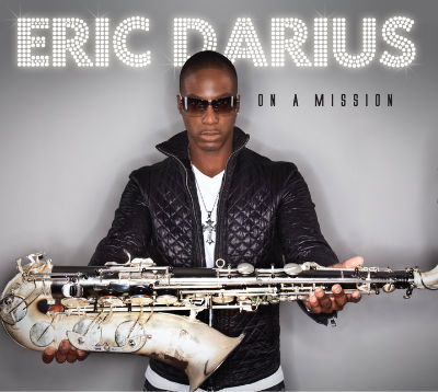 【爵士萨克斯】Eric Darius 2010年专辑《Qn Misson》 - kklaodai - kklaodai的博客