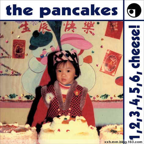 The pancakes - 1,2,3,4,5,6, Cheese! - Neverever - 傻逼乐园