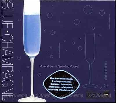 爵士天碟 BLUE CHAMPAGNE【蓝色香槟】合辑 - kklaodai - kklaodai的博客
