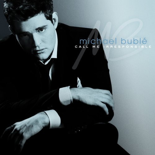 【专辑】Michael Buble《Call Me Irresponsible》 - 故事里旅行 -