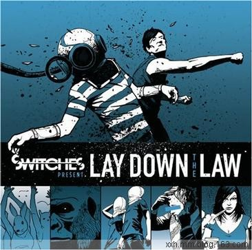Switches - Lay Down the Law 2008 - Neverever - 傻逼乐园