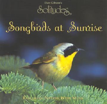【专辑】丹.吉布森 -- Songbirds At Sunrise 鸟儿的天堂 320K/MP3 - 淡泊 - 淡泊