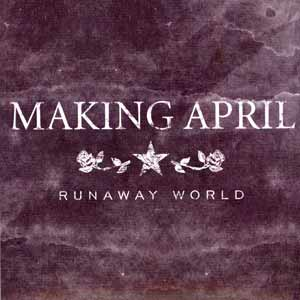 [推荐]Making April - Runaway World EP (2007) - ﹑Neverever. - 傻逼乐园