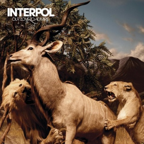 Interpol - Our Love To Admire 2007 - ﹑Neverever. - 傻逼乐园