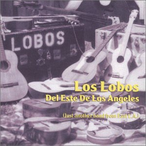 【墨西哥风格.专辑】Los Lobos《Just another band from East L.A.》 - 故事里旅行 -