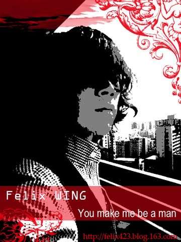 You make me be a man - Felix WING - 突然, Felix好想你...