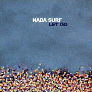 Nada Surf - Let Go 2002 - ﹑Neverever. - 傻逼乐园