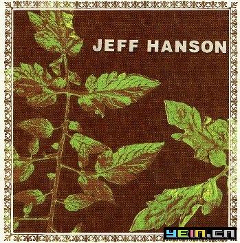Jeff Hanson - Jeff Hanson 2005 - ﹑Neverever. - 傻逼乐园