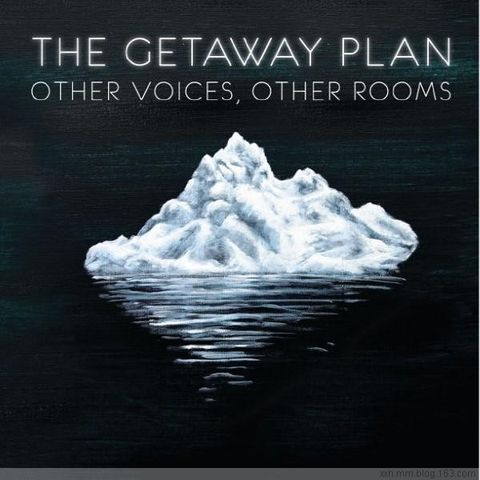 The Getaway Plan -  Other Voices Other Rooms 2008 - ﹑Neverever. - 傻逼乐园