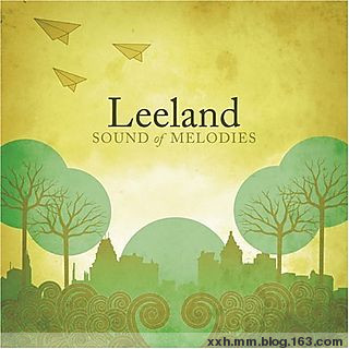 leeland - sound of melodies 2006  - ﹑Neverever. - 傻逼乐园