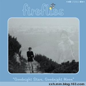 Fireflies - Goodnight Stars, Goodnight Moon 2007 - ﹑Neverever. - 傻逼乐园