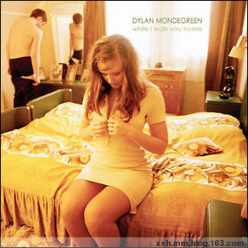 Dylan Mondegreen - While I Walk You Home 2007 - Neverever - 傻逼乐园
